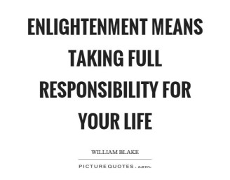 enlightenment-means-taking-full-responsibility-for-your-life-quote-1